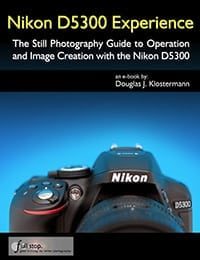 Nikon D5300 Manual Experiance By Fstop Publishing