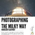 Milky Way Photography Workshop Blueprint