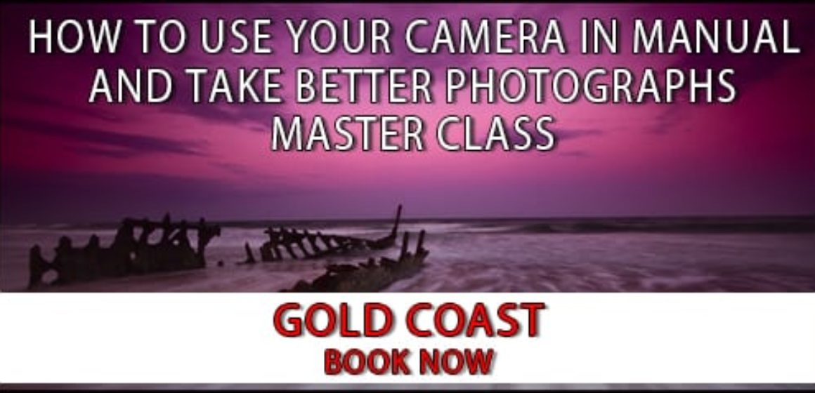 How To Use Your Camera In Manual And Take Better Photographs Workshop Gold Coast